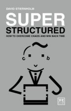 Done! Be Super-Structured in 31 Days: How to Solve Tomorrow S Problems with Structure