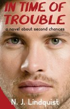 In Time of Trouble: A Novel about Second Chances