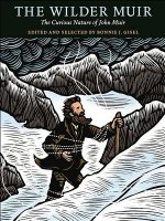 The Wilder Muir: Twenty-Three of John Muir's Wilderness Adventures