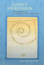 A Poet's Sourcebook: Writings about Poetry, from the Ancient World to the Present