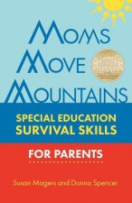 Moms Move Mountains: Special Education Skills for Parents