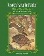 Aesop's Favorite Fables: More Than 130 Classic Fables for Children