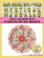 Easy Cut, Color, and Fold Mystical Mandalas: Adult Coloring with 15 Creative Cut-Out Projects