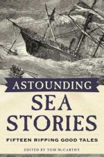 Astounding Sea Stories: Fifteen Ripping Good Tales