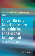 Service Business Model Innovation in the Healthcare and Hospital Management