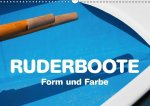 Ruderboote - Form und Farbe (Wandkalender 2017 DIN A3 quer)