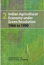 Indian Agricultural Economy Under Green Revolution: 1966 to 1990: Volume 2