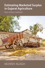 Estimating Marketed Surplus in Gujarat Agriculture: New Vistas Explored