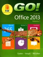 Go! with Office 2013 Volume 1; Myitlab with Pearson Etext -- Access Card for Go! with Office 2013; Go! with Computer Concepts Getting Started; Go! wit