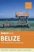 Fodor's Belize: With a Side Trip to Guatemala