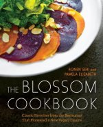 The Blossom Cookbook: Classic Favorites from the Restaurant That Pioneered a New Vegan Cuisine