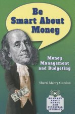 Be Smart about Money: Money Management and Budgeting