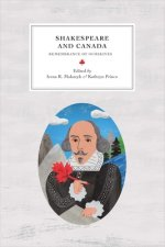 Shakespeare in Canada: Remembrance of Ourselves