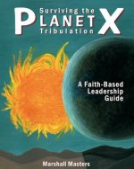 Surviving the Planet X Tribuation