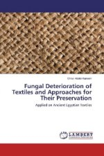 Fungal Deterioration of Textiles and Approaches for Their Preservation