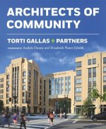 Torti Gallas & Partners: Architects of Community