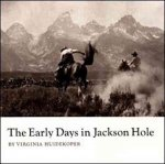 The Early Days in Jackson Hole