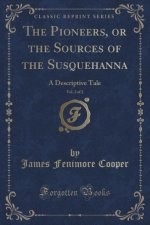 The Pioneers, or the Sources of the Susquehanna, Vol. 2 of 2