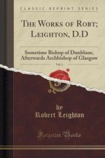 The Works of Robt; Leighton, D.D, Vol. 1