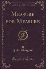 Measure for Measure, Vol. 1 (Classic Reprint)