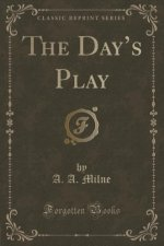The Day's Play (Classic Reprint)