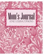 Mom's Journal: A Daily Journal for Moms