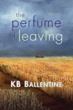 The Perfume of Leaving