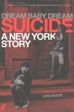 Dream Baby Dream: Suicide: A New York Story