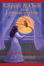 Gypsies and Owls and Lemon Twists: A Katie Minerva Adventure