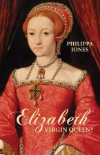 Elizabeth I: Virgin Queen?