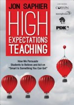 High Expectations Teaching: How We Persuade Students to Believe and Act on Smart Is Something You Can Get