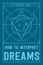 How to Interpret Dreams: A Practical Guide