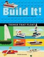Build It! Things That Float: Make Supercool Models with Your Favorite Lego Parts