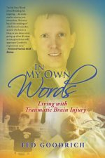 In My Own Words: Living with Traumatic Brain Injury