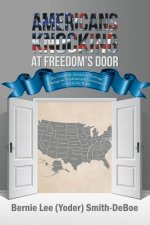 Americans Knocking at Freedom's Door: The Uniquely American Heritage of Religious Freedoms and Government of and by the People