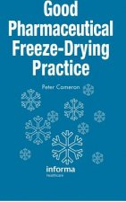 Good Pharmaceutical Freeze-Drying Practice