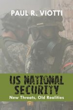 Us National Security: New Threats, Old Realities