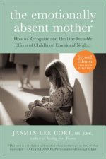 The Emotionally Absent Mother: A Guide to Healing from Childhood Emotional Neglect and Abuse