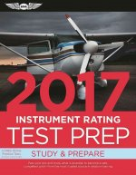 Instrument Rating Test Prep 2017 Book and Tutorial Software Bundle: Study & Prepare: Pass Your Test and Know What Is Essential to Become a Safe, Compe