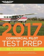 Commercial Pilot Test Prep 2017 Book and Tutorial Software Bundle: Study & Prepare: Pass Your Test and Know What Is Essential to Become a Safe, Compet