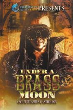 Under a Brass Moon: Sci-Fi Steampunk Anthology