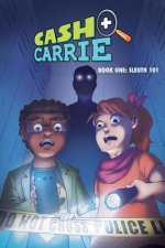 Cash and Carrie Book 1: Sleuth 101