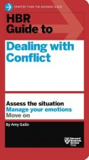 HBR Guide to Dealing with Conflict at Work (HBR Guide Series)