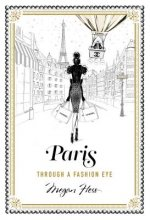 Paris: A Guide to the Fashion Cities of the World