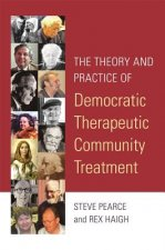 The Theory and Practice of Democratic Therapeutic Community Therapy