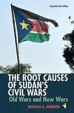 Root Causes of Sudan's Civil Wars: Old Wars and New Wars (Expanded 3rd Edition)