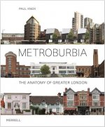 Metroburbia: The Anatomy of Greater Londono