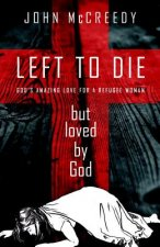 Left to Die But Loved by God
