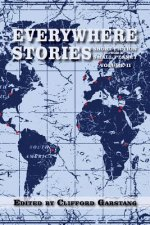 Everywhere Stories: Short Fiction from a Small Planet, Volume II