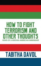 How to Fight Terrorism and Other Thoughts
